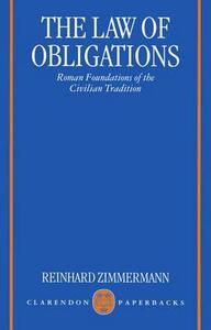 The Law of Obligations: Roman Foundations of the Civilian Tradition - Reinhard Zimmermann - cover
