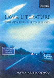 Law and Literature: Journeys From Her to Eternity - Maria Aristodemou - cover