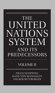 The United Nations System and Its Predecessors: Volume II: Predecessors of the United Nations - cover