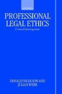 Professional Legal Ethics: Critical Interrogations - Donald Nicolson,Julian Webb - cover
