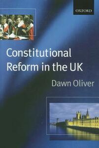 Constitutional Reform in the United Kingdom - Dawn Oliver - cover