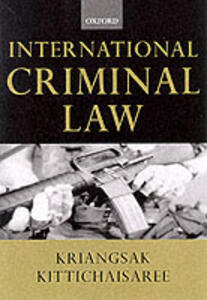 International Criminal Law - Kriangsak Kittichaisaree - cover