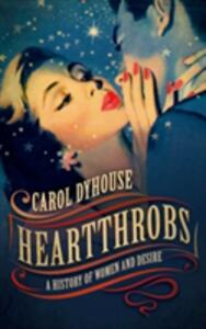 Heartthrobs: A History of Women and Desire - Carol Dyhouse - cover