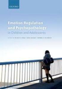 Emotion Regulation and Psychopathology in Children and Adolescents - cover