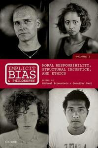 Implicit Bias and Philosophy, Volume 2: Moral Responsibility,  Structural Injustice, and Ethics - cover