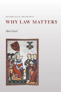 Why Law Matters - Alon Harel - cover
