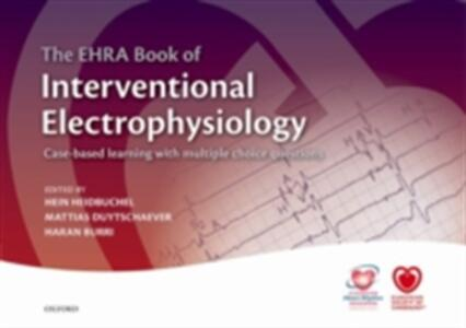 The EHRA Book of Interventional Electrophysiology: Case-based learning with multiple choice questions - cover