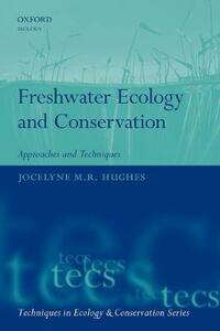 Freshwater Ecology and Conservation: Approaches and Techniques - cover