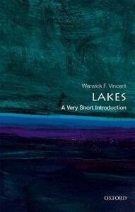 Lakes: A Very Short Introduction - Warwick F. Vincent - cover