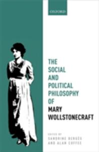 The Social and Political Philosophy of Mary Wollstonecraft - cover