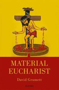 Material Eucharist - David Grumett - cover