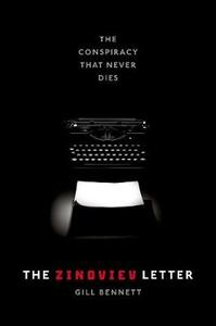 The Zinoviev Letter: The Conspiracy that Never Dies - Gill Bennett - cover