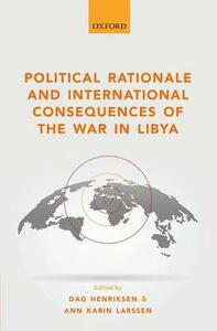 Political Rationale and International Consequences of the War in Libya - cover
