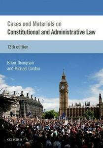 Cases & Materials on Constitutional & Administrative Law - Brian Thompson,Michael Gordon - cover