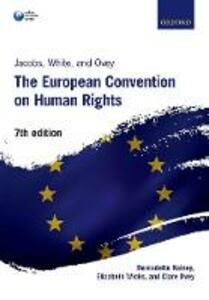 Jacobs, White, and Ovey: The European Convention on Human Rights - Bernadette Rainey,Elizabeth Wicks,Clare Ovey - cover