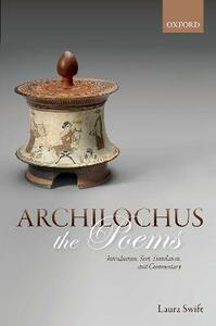 Archilochus: The Poems: Introduction, Text, Translation, and Commentary - Laura Swift - cover