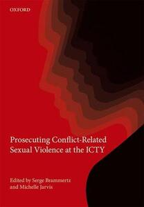 Prosecuting Conflict-Related Sexual Violence at the ICTY - cover