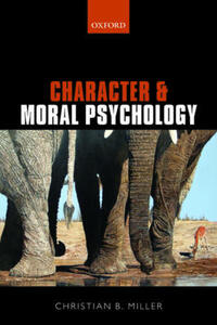 Character and Moral Psychology - Christian B. Miller - cover