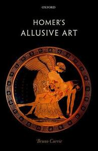 Homer's Allusive Art - Bruno Currie - cover