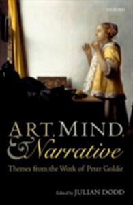 Art, Mind, and Narrative: Themes from the Work of Peter Goldie - cover