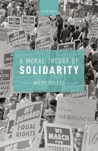 A Moral Theory of Solidarity - Avery Kolers - cover
