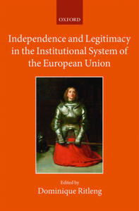 Independence and Legitimacy in the Institutional System of the European Union - cover