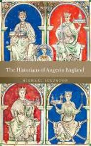 The Historians of Angevin England - Michael Staunton - cover