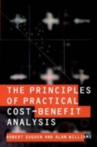 The Principles of Practical Cost-Benefit Analysis - Robert Sugden,Alan Williams - cover