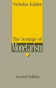 The Scourge of Monetarism: Radcliffe Lectures - Nicholas Kaldor - cover