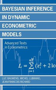Bayesian Inference in Dynamic Econometric Models - Luc Bauwens,etc.,Michel Lubrano - cover