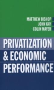 Privatization and Economic Performance - cover