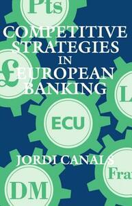 Competitive Strategies in European Banking - Jordi Canals - cover
