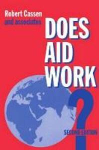 Does Aid Work?: Report to an Intergovernmental Task Force - Robert Cassen,Robert Cassen - cover