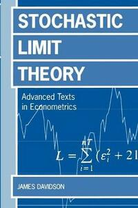Stochastic Limit Theory: An Introduction for Econometricians - James Davidson - cover