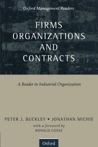 Firms, Organizations and Contracts: A Reader in Industrial Organization - cover