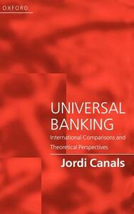 Universal Banking: International Comparisons and Theoretical Perspectives - Jordi Canals - cover