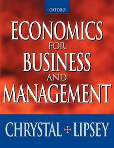 Economics for Business and Management - K.Alec Chrystal,Richard G. Lipsey - cover