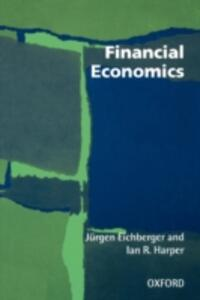 Financial Economics - Jurgen Eichberger,Ian R. Harper - cover