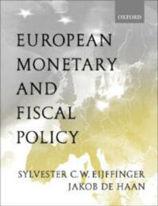 European Monetary and Fiscal Policy - Sylvester Eijffinger,Jakob de Haan - cover