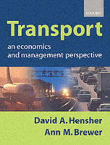 Transport: An Economics and Management Perspective - Ann Brewer,David A. Hensher - cover