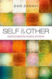 Self and Other: Exploring Subjectivity, Empathy, and Shame - Dan Zahavi - cover