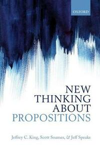 New Thinking about Propositions - Jeffrey C. King,Scott Soames,Jeff Speaks - cover