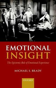 Emotional Insight: The Epistemic Role of Emotional Experience - Michael S. Brady - cover