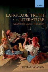 Language, Truth, and Literature: A Defence of Literary Humanism - Richard Gaskin - cover