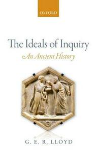 The Ideals of Inquiry: An Ancient History - G. E. R. Lloyd - cover