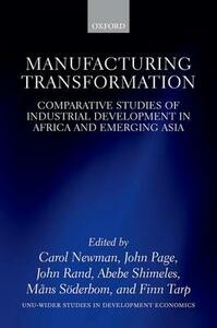 Manufacturing Transformation: Comparative Studies of Industrial Development in Africa and Emerging Asia - cover