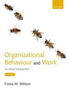 Organizational Behaviour and Work: A critical introduction - Fiona M. Wilson - cover