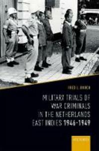 Military Trials of War Criminals in the Netherlands East Indies 1946-1949 - Fred L. Borch - cover