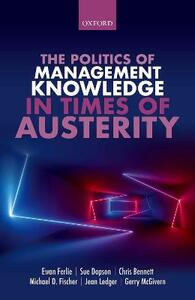 The Politics of Management Knowledge in Times of Austerity - Ewan Ferlie,Sue Dopson,Chris Bennett - cover