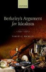 Berkeley's Argument for Idealism - Samuel C. Rickless - cover